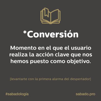 Conversión | Sabadología, definiciones de marketing digital | Blog | Sábado Comunicación