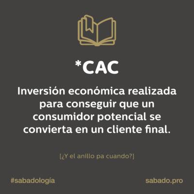 CAC | Sabadología, definiciones de marketing digital | Blog | Sábado Comunicación