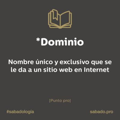 Dominio | Sabadología, definiciones de marketing digital | Blog | Sábado Comunicación