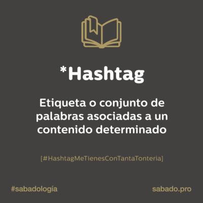 Hashtag | Sabadología, definiciones de marketing digital | Blog | Sábado Comunicación