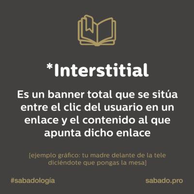 Interstitial | Sabadología, definiciones de marketing digital | Blog | Sábado Comunicación