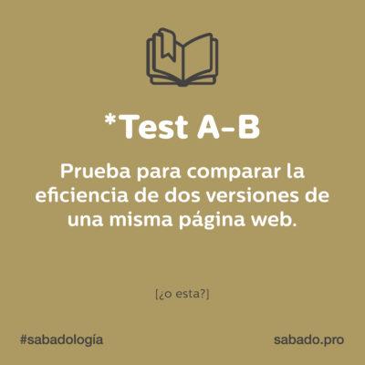 Test A-B | Sabadología, definiciones de marketing digital | Blog | Sábado Comunicación